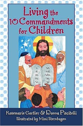 Living the 10 Commandments for Children: Gortler, Rosemarie; Piscitelli, Donna