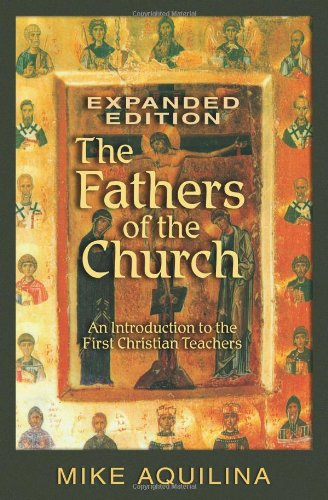 9781592762453: The Fathers of the Church, Expanded Edition