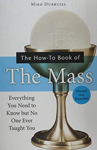 9781592762699: The How-To Book of the Mass: Everything You Need to Know but No One Ever Taught You