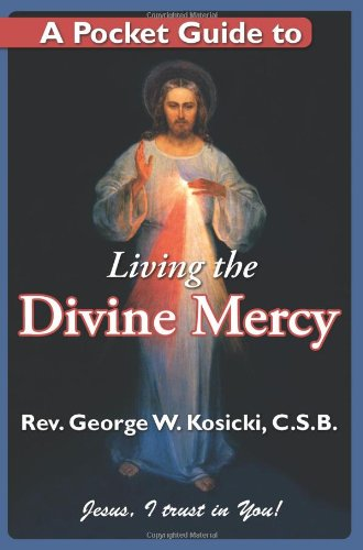 A Pocket Guide to Living the Divine Mercy: George W. Kosicki, CSB