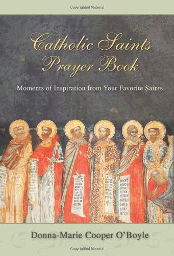 9781592762859: Catholic Saints Prayer Book: Moments of Inspiration from Your Favorite Saints