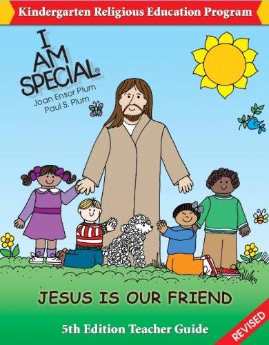 I Am Special Kindergarten 5th Edition Teacher: Joan Ensor Plum,