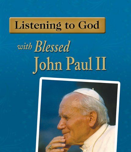 9781592763030: Listening to God with Blessed John Paul II
