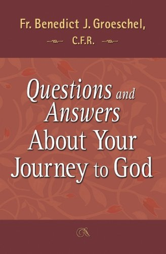 Questions and Answers About Your Journey to God (1592763332) by Benedict Groeschel; Benedict J. Groeschel