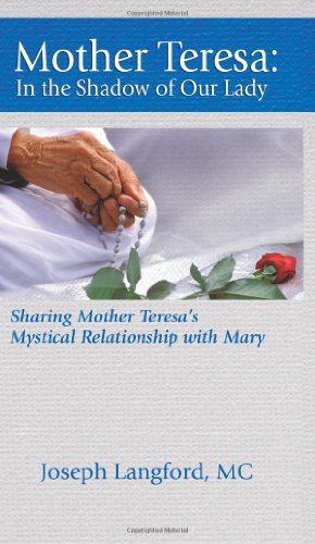 9781592764211: Mother Teresa: In the Shadow of Our Lady