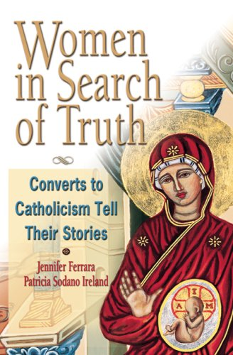 9781592765232: Women in Search of Truth: Converts to Catholism Tell Their Story
