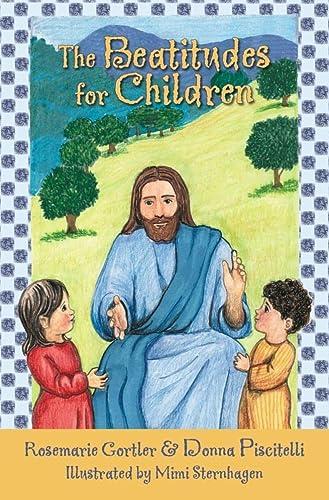 The Beatitudes for Children: Gortler, Rosemarie; Piscitelli, Donna