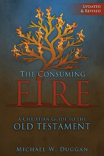 9781592765973: The Consuming Fire: A Christian Guide to the Old Testament