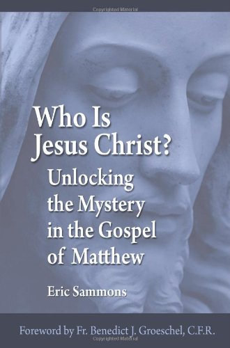 9781592765997: Who Is Jesus Christ? Unlocking the Mystery in the Gospel of Matthew