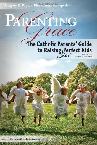 9781592766857: Parenting with Grace: The Catholic Parents' Guide to Raising almost Perfect Kids