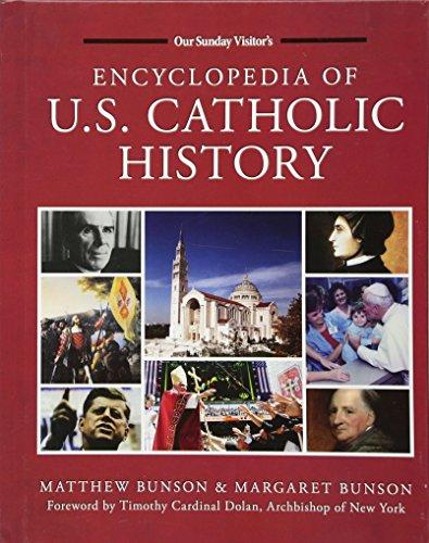 Encyclopedia of U.S. Catholic History: Matthew Bunson