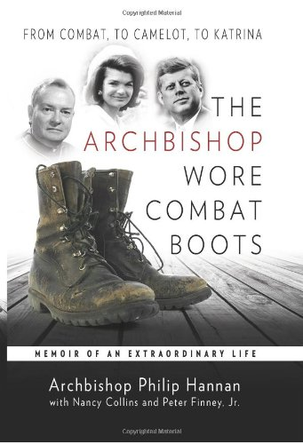 9781592766970: The Archbishop Wore Combat Boots: From Combat to Camelot to Katrina -- A Memoir of an Extraordinary Life