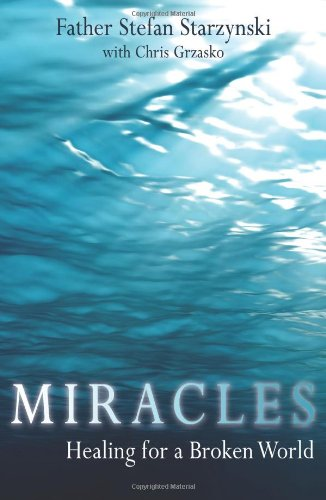 9781592767168: Miracles: Healing for a Broken World