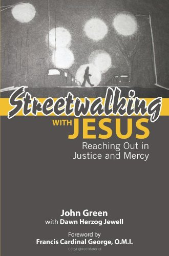 Streetwalking with Jesus: Reaching Out in Justice and Mercy: John Green