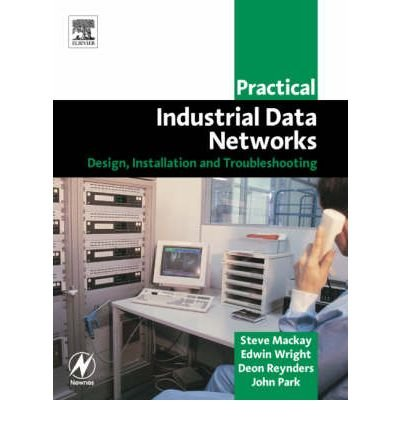 9781592782949: [(Practical Industrial Data Networks: Design, Installation and Troubleshooting)] [by: Steve MacKay]