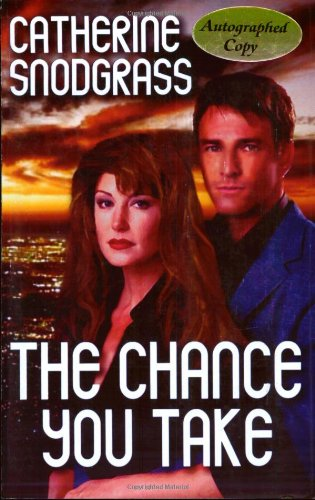 The Chance You Take: Snodgrass, Catherine