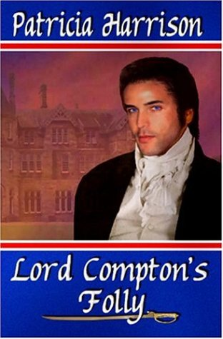 Lord Compton's Folly: Harrison, Patricia