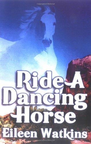 9781592798445: Ride a Dancing Horse
