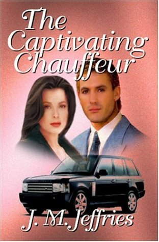 9781592798766: The Captivating Chauffeur