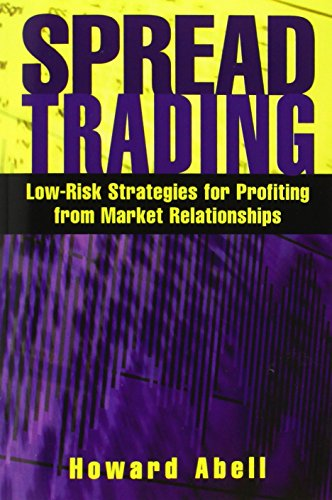 9781592800247: Spread Trading: Low Risk Strategies for Profiting with Market Relationships: Low- Risk Strategies for Profiting from Market Relationships