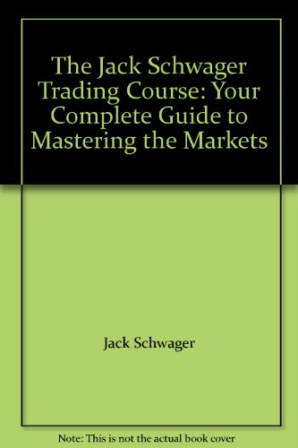 9781592800506: The Jack Schwager Trading Course: Your Complete Guide to Mastering the Markets