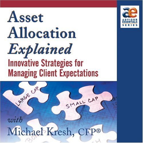 9781592801336: Asset Allocation Explained: Innovative Strategies for Managing Client Expectations
