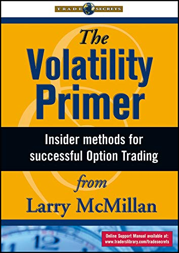The Volatility Primer: Insider Methods for Successful Option Trading (Wiley Trading Video): ...