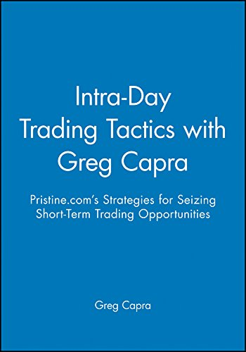 9781592801527: Intra-Day Trading Tactics with Greg Capra: Pristine.com's Strategies for Seizing Short-Term Trading Opportunities