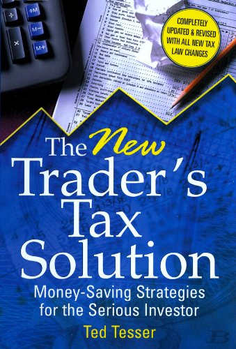 9781592801909: The New Trader's Tax Solution: Money-Saving Strategies for the Serious Investor