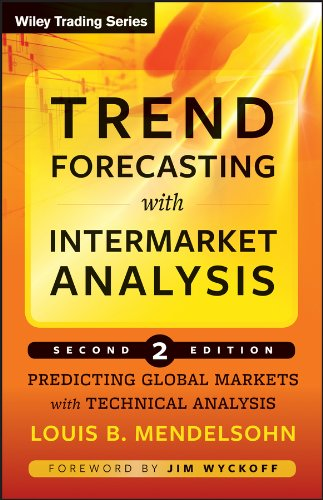 9781592803323: Trend Forecasting with Intermarket Analysis: Predicting Global Markets with Technical Analysis: Predicting Global Markets with Technical Analysis 2nd Edition (Wiley Trading)