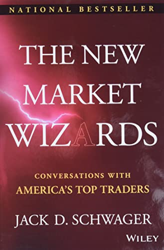 The New Market Wizards: Conversations with America's Top Traders (1592803377) by Jack D. Schwager