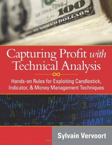 9781592803750: Capturing Profit With Technical Analysis: Hands-on Rules for Exploiting Candlestick, Indicator, Money Management Techniques
