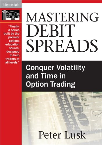 9781592803880: Mastering Debit Spreads: Conquer Volatility and Time in Option Trading