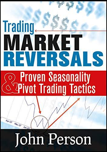 Trading Market Reversals: Proven Seasonality & Pivot Trading Tactics Format: Software*/DVD...
