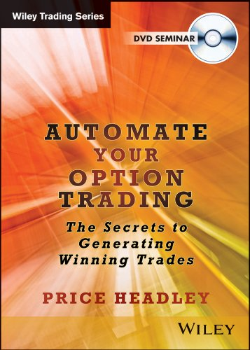 Automate Your Option Trading: The Secrets to Generating Winning Trades: Price Headley