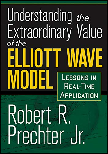 Understanding the Extraordinary Value of the Elliott Wave Model: Lessons in Real-Time Application ...