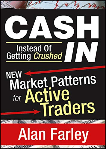 Cash In Instead of Getting Crushed: New Market Patterns for Active Traders Format: Software*/...