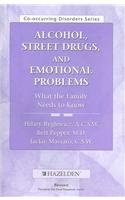 9781592850006: Alcohol, Street Drugs, and Emotional Problems: What You Need to Know