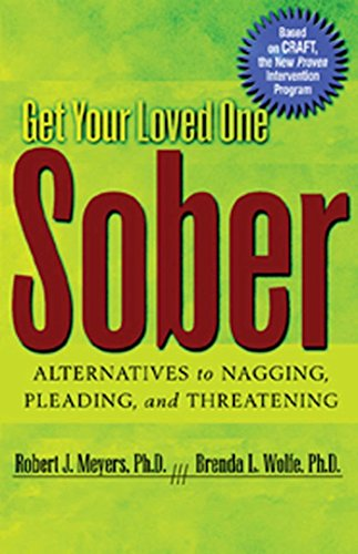 9781592850815: Get Your Loved One Sober: Alternatives to Nagging, Pleading, and Threatening