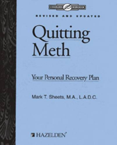 9781592850877: Quitting Meth: Your Personal Recovery Plan Workbook, Revised and Updated Edition