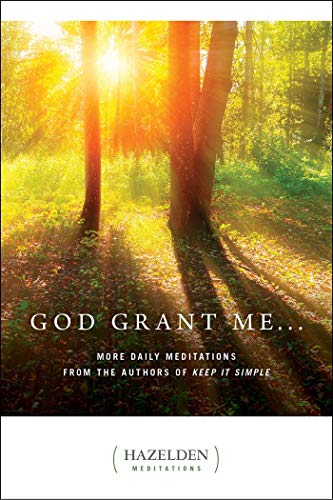 9781592851584: God Grant Me: More Daily Meditations from the Authors of Keep It Simple (Hazelden Meditations)