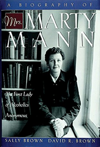 9781592853076: A Biography of Mrs Marty Mann: The First Lady of Alcoholics Anonymous