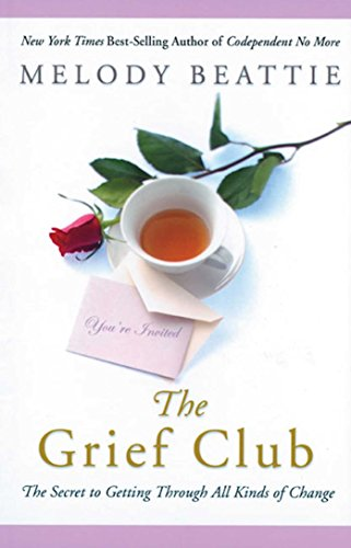The Grief Club: The Secret to Getting Through All Kinds of Change.