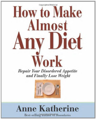 9781592853571: How to Make Almost Any Diet Work: Repair Your Disordered Appetite and Finally Lose Weight