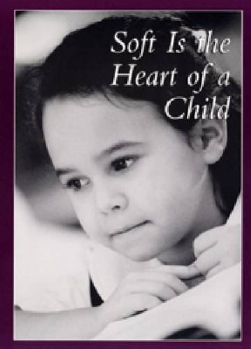 9781592854219: Soft Is the Heart of a Child