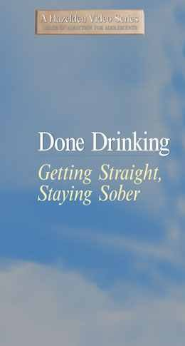 Done Drinking Getting Straight Staying Sober
