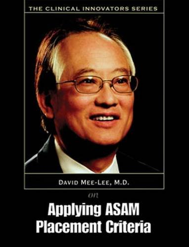 9781592854547: Applying ASAM Placement Criteria Curriculum with DVD (The Clinical Innovators Series)