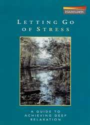 9781592854608: Letting Go of Stress