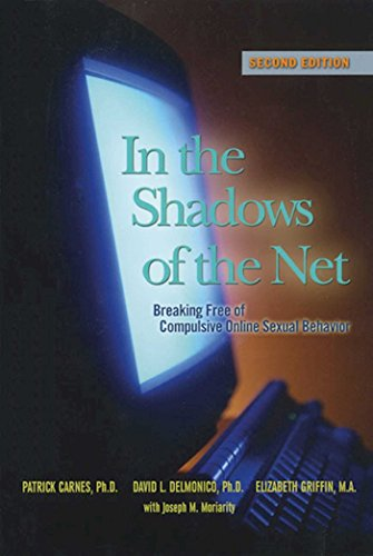 9781592854783: In the Shadows of the Net: Breaking Free of Compulsive Online Sexual Behavior