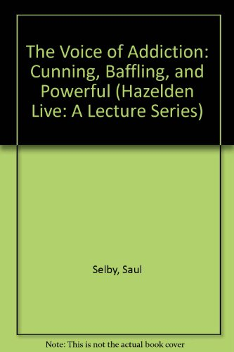 9781592855261: The Voice of Addiction: Cunning, Baffling, and Powerful (Hazelden Live: A Lecture Series)